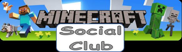 Minecraft Social Club